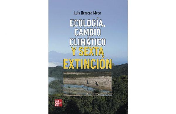 Portada del libro Ecología, cambio climático y sexta extinción (nuevo libro de nuestro asociado Luis Herrera)